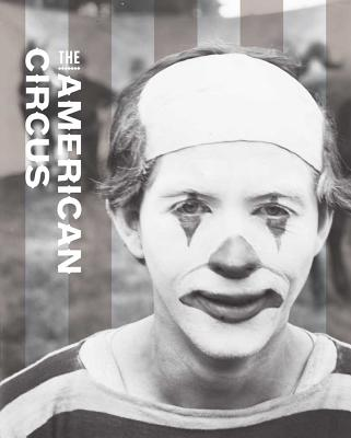 The American Circus By Weber, Susan (EDT)/ Ames, Kenneth L. (EDT)/ Wittmann, Matthew (EDT)